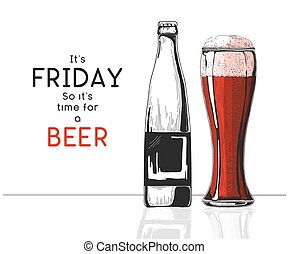 Bottle of beer. Glass with beer. Caption: it's friday so it's time for a beer. Vector illustration of a sketch style