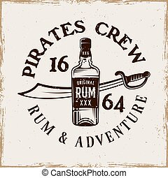 Bottle of rum and saber vector pirate emblem in vintage style isolated on background with removable grunge textures