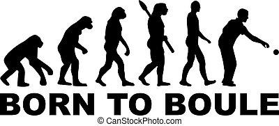 boule, évolution