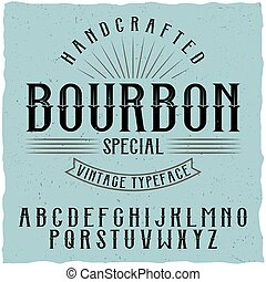 Bourbon label font and sample label design with decoration....
