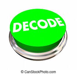 bouton, illustration, décoder, déchiffrer, résoudre, réponse, problème, 3d