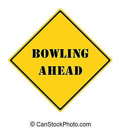 Bowling Ahead Sign