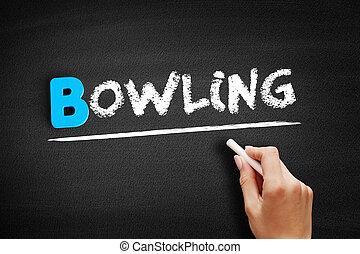Bowling text on blackboard