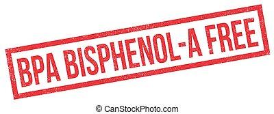 BPA Bisphenol-A Free rubber stamp