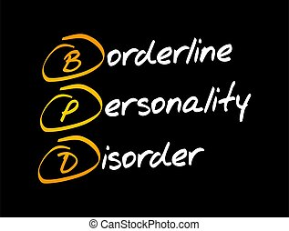 BPD - Borderline Personality Disorder, acronym health ...