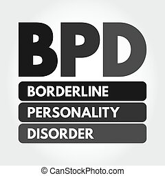 BPD - Borderline Personality Disorder acronym, medical ...