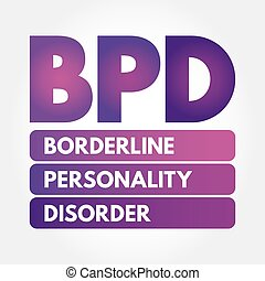 BPD - Borderline Personality Disorder acronym, medical ...