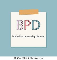 BPD Borderline Personality Disorder written in a notebook ...