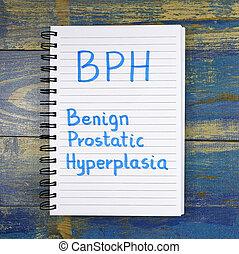 BPH- Benign Prostatic Hyperplasia acronym written in...