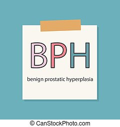 BPH (Benign Prostatic Hyperplasia) written in a notebook paper