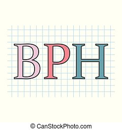 BPH (Benign Prostatic Hyperplasia) written on checkered paper sheet