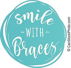 braces', motivación, 'smile, cartel