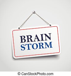 brainstorm hanging sign