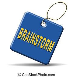 brainstorm - Brainstorm teamwork to create new idea or...