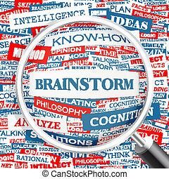 BRAINSTORM. Word cloud illustration. Tag cloud concept...