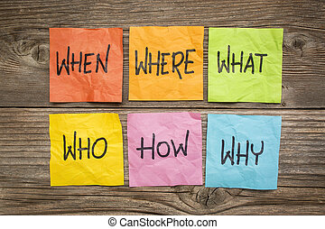 brainstorming or decision making - where, when, who, what,...