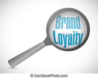 brand loyalty magnify glass sign concept