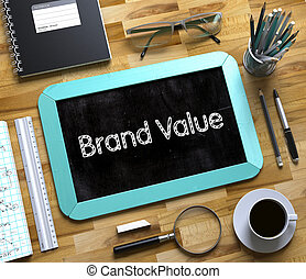 Brand Value on Small Chalkboard. 3D. - Brand Value...