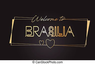 Brasilia Welcome to Golden text Neon Lettering Typography Vector Illustration.