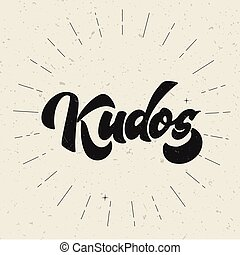 Bravo Kudos. Beautiful greeting card scratched calligraphy...