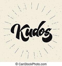 Bravo Kudos. Beautiful greeting card scratched calligraphy text word Kudos Bravo. Hand drawn invitation T-shirt print design. Handwritten modern brush lettering isolated vector