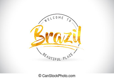 Brazil Welcome To Word Text with Handwritten Font and Golden Texture Design.