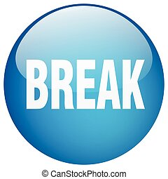 break blue round gel isolated push button