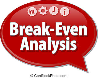 Break-Even Analysis Business term speech bubble illustration...