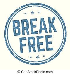 Break free sign or stamp