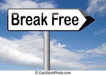break free from prison pressure or quit job running away...