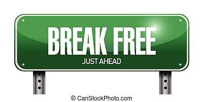 break free street sign illustration design over a white...