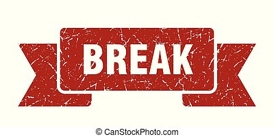 break grunge ribbon. break sign. break banner