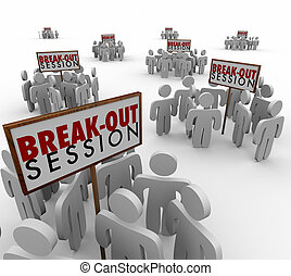 Break-Out Session words on signs with small groups of people gathered around them for seminar or workshop meetings or discussions
