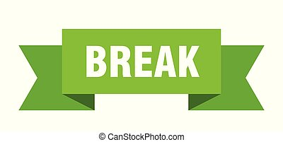 break ribbon. break isolated sign. break banner