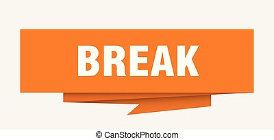 break sign. break paper origami speech bubble. break tag....