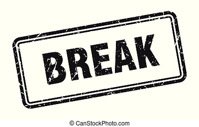 break stamp. break square grunge sign. break