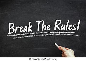 Break The Rules - Text Break The Rules written on the...