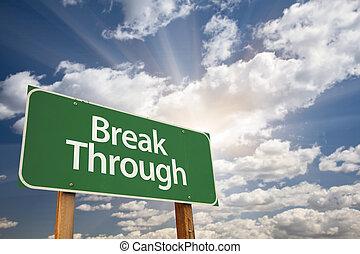 Break Through Green Road Sign