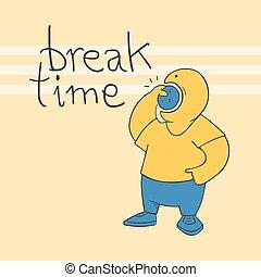 break time original message