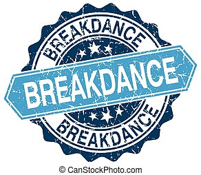 breakdance blue round grunge stamp on white