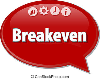 Breakeven   Business term speech bubble illustration