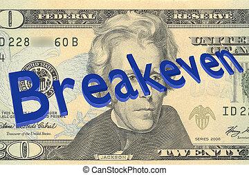Breakeven - financial concept