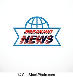 Breaking news concept, vector globe illustration. Journalism concept.