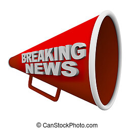 Breaking News - Words on Bullhorn - A red bullhorn with the...