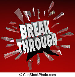 Breakthrough Break Through Word Glass Breaking - The word...