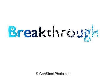Breakthrough concept