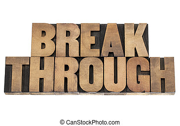 breakthrough word - isolated text in letterpress wood type printing blocks