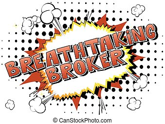 Breathtaking Broker - Comic book style word.