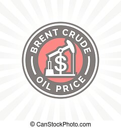 Brent crude oil price icon with dollar symbol badge. Gasoline price sign. Vector illustration.