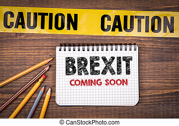 Brexit coming soon. Yellow plastic caution tape